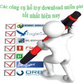 Các công cụ hỗ trợ download miễn phí tốt nhất hiện nay