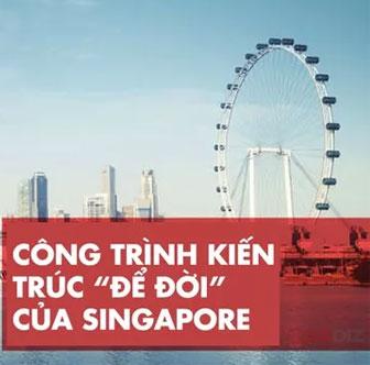 """9 công trình kiến trúc """"để đời"""" của Singapore"""